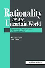 Rationality in an Uncertain World