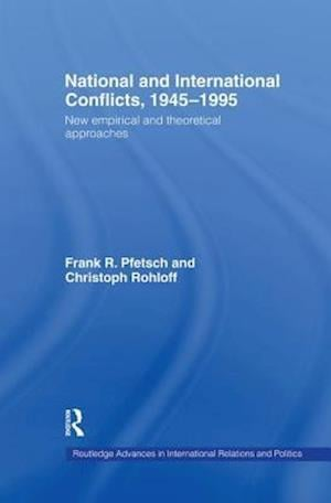 National and International Conflicts, 1945-1995 af Frank R. Pfetsch