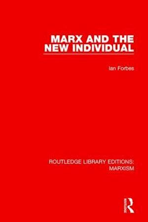 Marx and the New Individual af Ian Forbes
