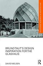 Bruno Taut's Design Inspiration for the Glashaus af David Nielsen