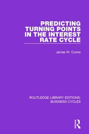 Predicting Turning Points in the Interest Rate Cycle af James W. Coons