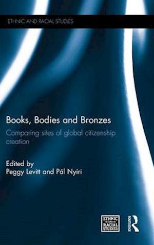 Books, Bodies and Bronzes af Peggy Levitt