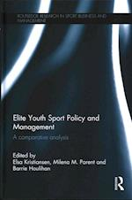 Elite Youth Sport Policy and Management (Routledge Research in Sport Business and Management)