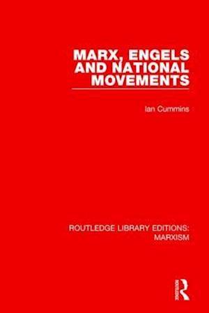 Marx, Engels and National Movements af Ian Cummins