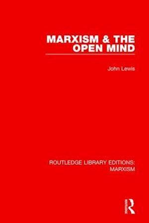 Bog, paperback Marxism and the Open Mind af John Lewis