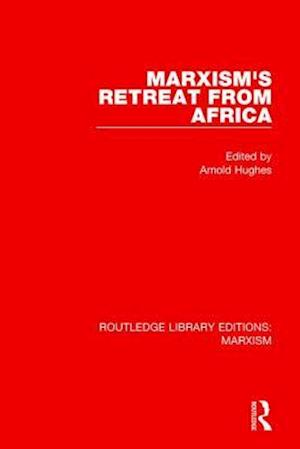 Marxism's Retreat from Africa af Arnold Hughes