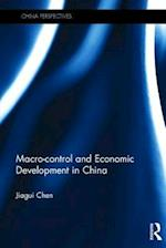 Macro-Control and Economic Development in China (China Perspectives)