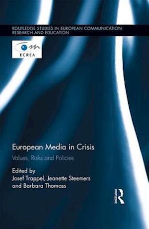 European Media in Crisis af Josef Trappel
