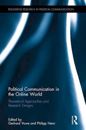 Political Communication in the Online World af Gerhard Vowe