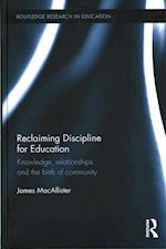 Reclaiming Discipline for Education (Routledge Research in Education)