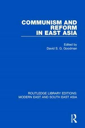 Bog, paperback Communism and Reform in East Asia af David S.G. Goodman
