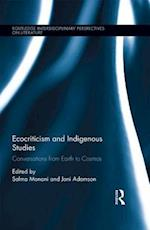 Ecocriticism and Indigenous Studies (Routledge Interdisciplinary Perspectives on Literature)