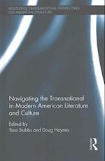 Navigating the Transnational in Modern American Literature and Culture (Routledge Transnational Perspectives on American Literature)
