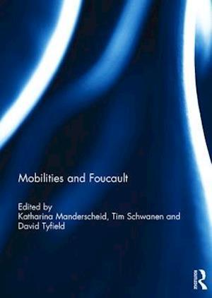 Mobilities and Foucault af Katharina Manderscheid