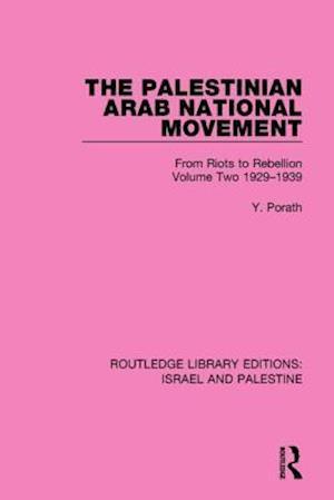 The Palestinian Arab National Movement, 1929-1939 af Yehoshua Porath