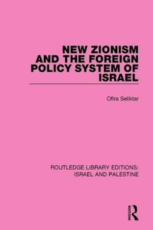Bog, paperback New Zionism and the Foreign Policy System of Israel af Ofira Seliktar