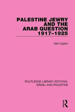 Bog, paperback Palestine Jewry and the Arab Question, 1917-1925 af Neil Caplan