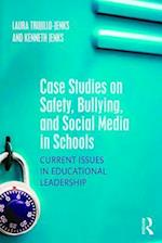 Case Studies on Safety, Bullying, and Social Media in Schools af Laura Trujillo-Jenks
