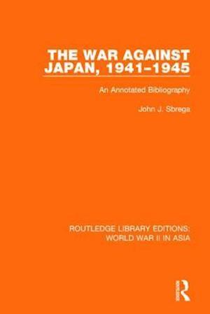 Bog, paperback The War Against Japan, 1941-1945 af John J. Sbrega
