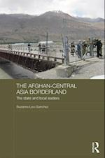 The Afghan-Central Asia Borderland (Central Asian Studies)