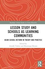 School Reform Through Lesson Study for Learning Community (Routledge Critical Studies in Asian Education)