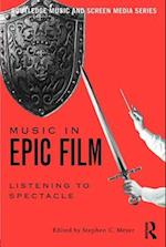 Music in Epic Film (Routlede Music and Screen Media)