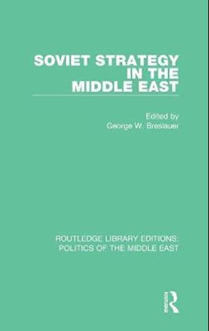 Soviet Strategy in the Middle East af George W. Breslauer