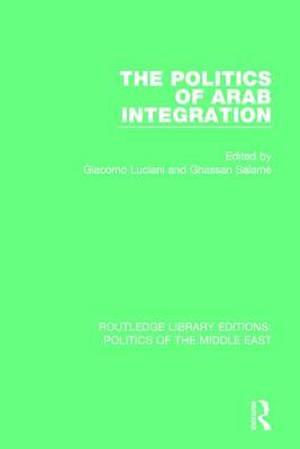 The Politics of Arab Integration af Giacomo Luciani