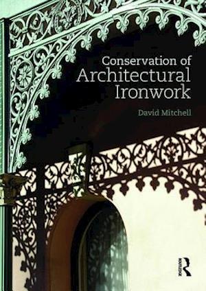 Conservation of Architectural Ironwork af David S. Mitchell