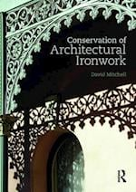 Conservation of Architectural Ironwork af David S. Mitchell