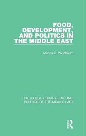 Food, Development, and Politics in the Middle East af Marvin G. Weinbaum