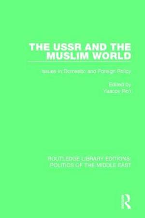 The USSR and the Muslim World af Yaacov Ro'I