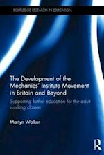The Development of the Mechanics' Institute Movement in Britain and Beyond (Routledge Research in Education)
