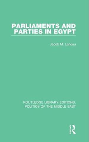 Parliaments and Parties in Egypt af Jacob M. Landau