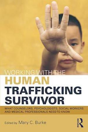 Working with the Human Trafficking Survivor af Mary C. Burke