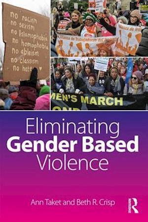 Bog, paperback Eliminating Gender Based Violence af Professor of Primary Health Care Ann Taket