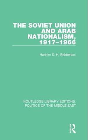 The Soviet Union and Arab Nationalism, 1917-1966 af Hashim S.H. Behbehani