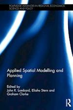 Applied Spatial Modelling and Planning (Routledge Advances in Regional Economics Science and Policy)