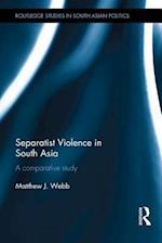 Separatist Violence in South Asia af Matthew J. Webb