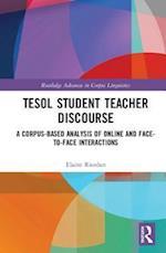 Tesol Student Teacher Discourse (Routledge Advances in Corpus Linguistics)