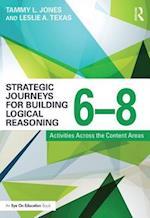 Strategic Journeys for Building Logical Reasoning, 6 8 (Strategic Journeys)