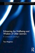 Enhancing the Wellbeing and Wisdom of Older Learners (Routledge Research in Lifelong Learning and Adult Education)