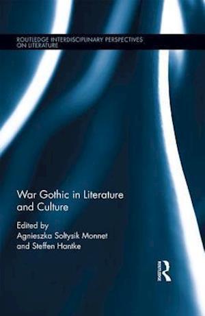 War Gothic in Literature and Culture af Steffen Hantke