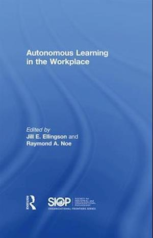 Bog, hardback Autonomous Learning in the Workplace af Jill E. Ellingson