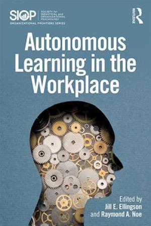 Bog, paperback Autonomous Learning in the Workplace af Jill E. Ellingson