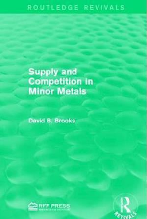 Bog, paperback Supply and Competition in Minor Metals af David B. Brooks