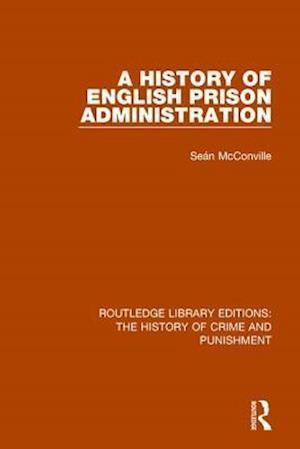 Bog, paperback A History of English Prison Administration af Sean McConville