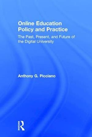 Online Education Policy and Practice af Anthony G. Picciano