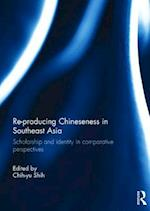 Re-Producing Chineseness in Southeast Asia af Chih-yu Shih