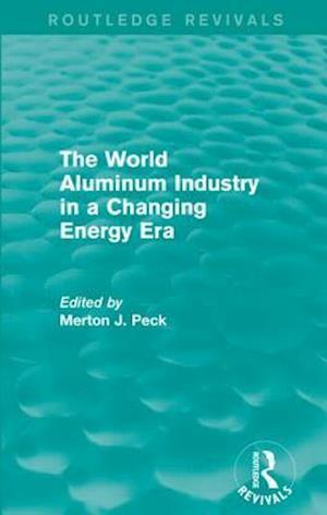 Bog, paperback The World Aluminum Industry in a Changing Energy Era af Merton J. Peck
